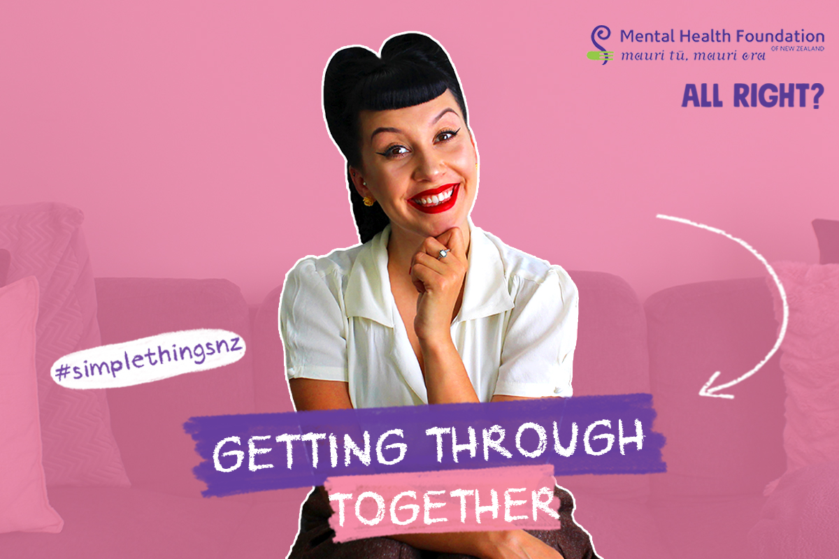 Getting Through Together – #simplethingsnz